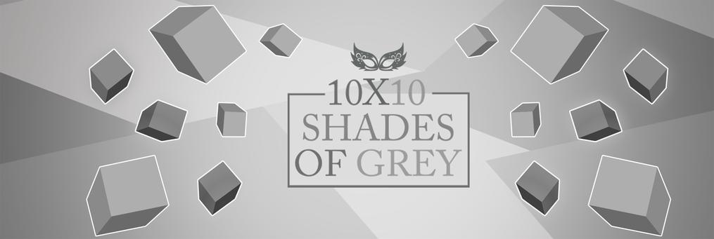 10x10 Shades of Grey - Presenter
